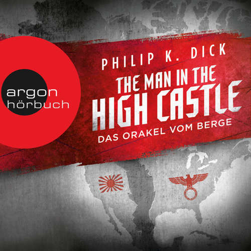 Hoerbuch The Man in the High Castle - Das Orakel vom Berge - Philip K. Dick - Richard Barenberg