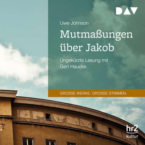 Hoerbuch Mutmaßungen über Jakob - Uwe Johnson - Gert Haucke