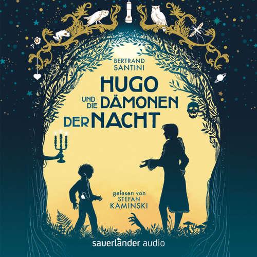 Hoerbuch Hugo und die Dämonen der Nacht - Bertrand Santini - Stefan Kaminski