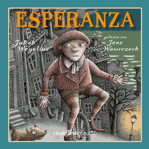 Hoerbuch Esperanza (Autorisierte Lesefassung) - Jakob Wegelius - Jens Wawrczeck
