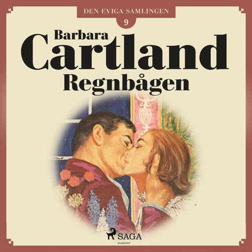 Audiokniha Regnbågen - Den eviga samlingen 9 - Barbara Cartland - Ida Olsson