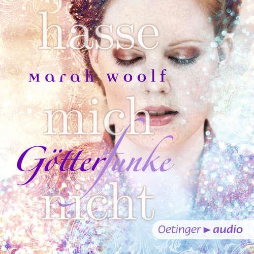 Hoerbuch Götterfunke - Hasse mich nicht - Marah Woolf - Jodie Ahlborn