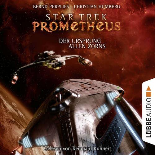 Hoerbuch Star Trek Prometheus, Teil 2: Der Ursprung allen Zorns - Bernd Perplies - Reinhard Kuhnert