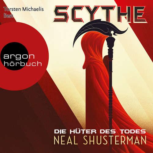 Hoerbuch Scythe - Die Hüter des Todes - Neal Shusterman - Torsten Michaelis