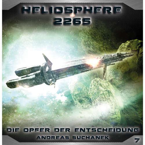 Hoerbuch Heliosphere 2265, Folge 7: Die Opfer der Entscheidung - Andreas Suchanek - Tobias Kluckert