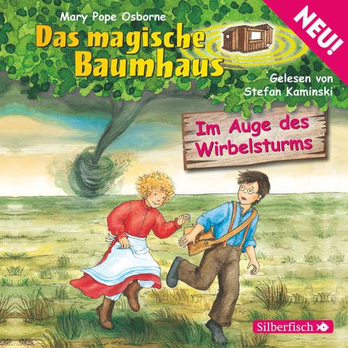 Hoerbuch Im Auge des Wirbelsturms - Das magische Baumhaus 20 - Mary Pope Osborne - Stefan Kaminski
