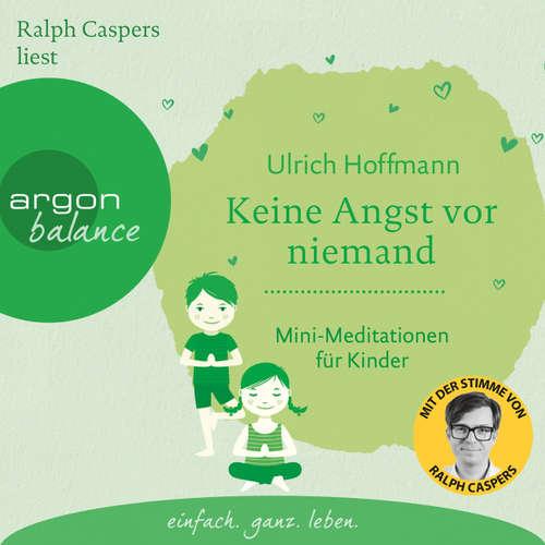 Hoerbuch Keine Angst vor niemand - Mini-Meditationen für Kinder (Autorisierte Lesefassung) - Ulrich Hoffmann - Ralph Caspers