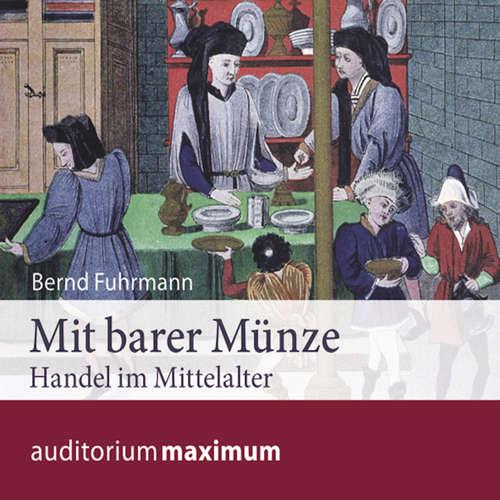 Hoerbuch Mit barer Münze - Handel im Mittelalter - Bernd Fuhrmann - Martin Falk
