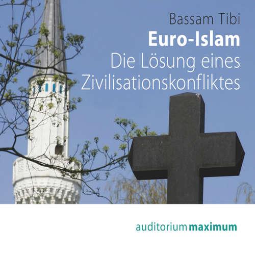 Euro-Islam - Die Lösung eines Zivilisationskonfliktes
