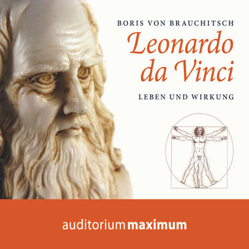 Leonardo da Vinci - Leben und Wirkung