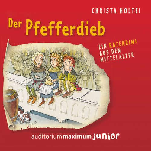 Hoerbuch Der Pfefferdieb - Ein Ratekrimi aus dem Mittelalter - Christa Holtei - Thomas Piper