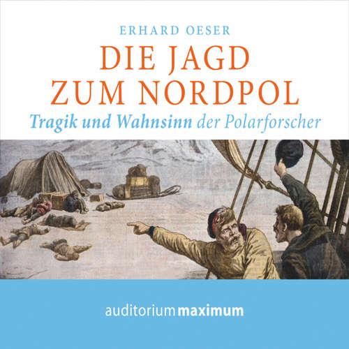 Hoerbuch Die Jagd zum Nordpol - Erhard Oeser - Axel Thielmann
