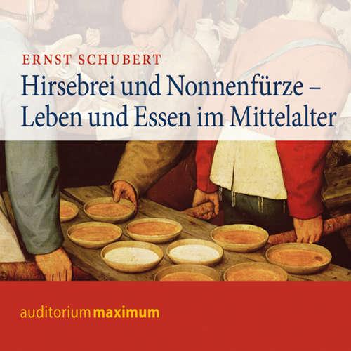 Hoerbuch Hirsebrei und Nonnenfürze - Ernst Schubert - Kerstin Hoffmann