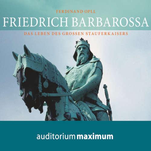 Hoerbuch Friedrich Barbarossa - Ferdinand Opll - Wolfgang Schmidt