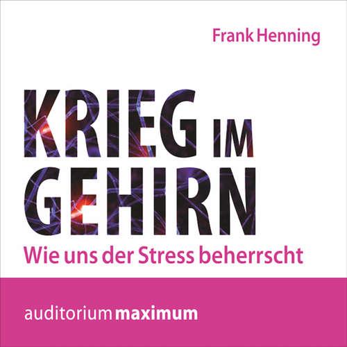 Krieg im Gehirn - Wie uns der Stress beherrscht