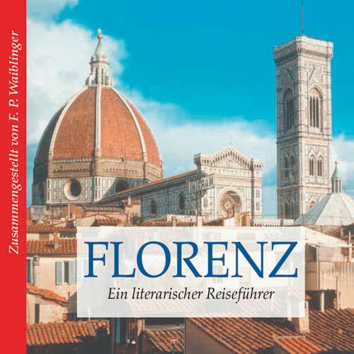Hoerbuch Florenz - Ein literarischer Reiseführer - Franz P. Waiblinger - Marcus Boshkow