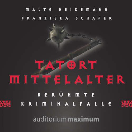 Hoerbuch Tatort Mittelalter - Franziska Schäfer - Axel Thielmann