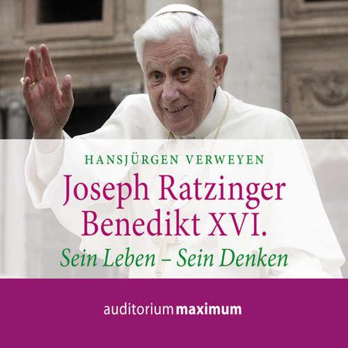 Joseph Ratzinger - Benedikt XVI. - Sein Leben - Sein Denken