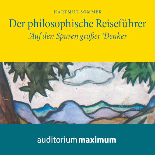 Der Philosophische Reiseführer - Auf den Spuren großer Denker
