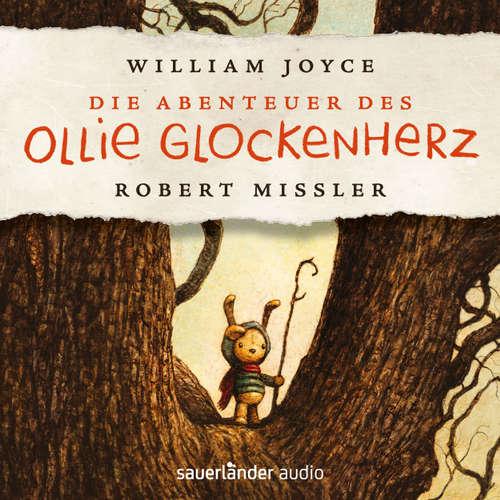 Hoerbuch Die Abenteuer des Ollie Glockenherz (Autorisierte Lesefassung mit Musik) - William Joyce - Robert Missler