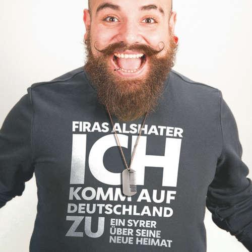 Hoerbuch Ich komm auf Deutschland zu - Ein Syrer entdeckt seine neue Heimat - Firas Alshater - Kai Schumann