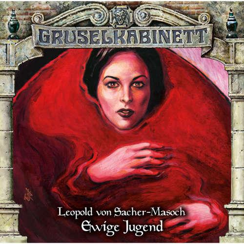 Hoerbuch Gruselkabinett, Folge 117: Ewige Jugend - Leopold von Sacher-Masoch - Arianne Borbach