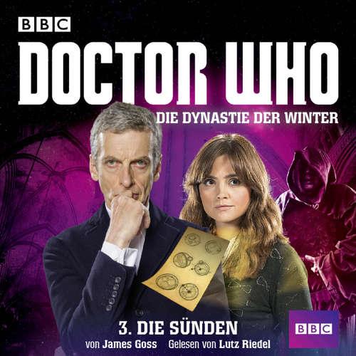 Hoerbuch Doctor Who, Die Dynastie der Winter, Teil 3: Die Sünden - James Goss - Lutz Riedel