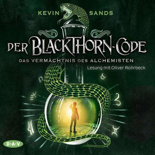 Hoerbuch Der Blackthorn-Code - Das Vermächtnis des Alchemisten (Lesung) - Kevin Sands - Oliver Rohrbeck