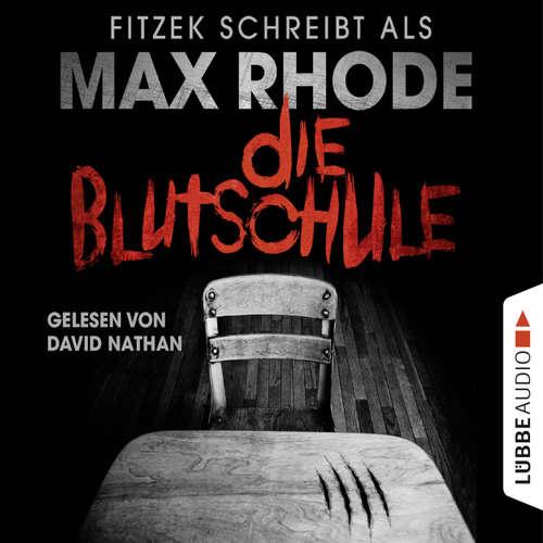 Hoerbuch Die Blutschule - Max Rhode - David Nathan
