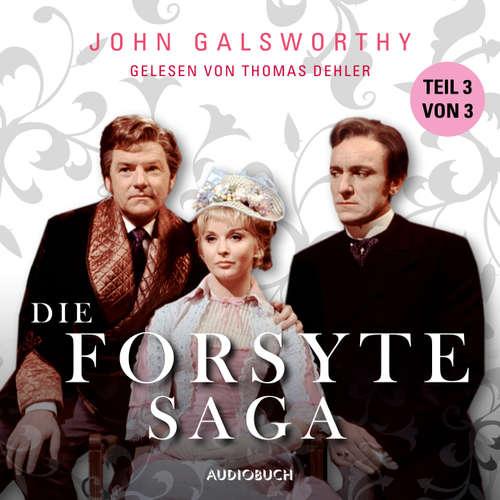 Hoerbuch Teil 3 von 3 - Die Forsyte Saga - John Galsworthy - Thomas Dehler