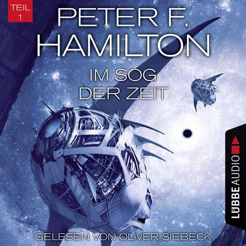 Hoerbuch Im Sog der Zeit, Teil 1 - Das dunkle Universum, Band 3 - Peter F. Hamilton - Oliver Siebeck