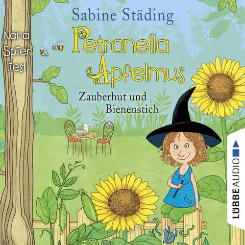 Hoerbuch Zauberhut und Bienenstich - Petronella Apfelmus, Band 4 - Sabine Städing - Nana Spier