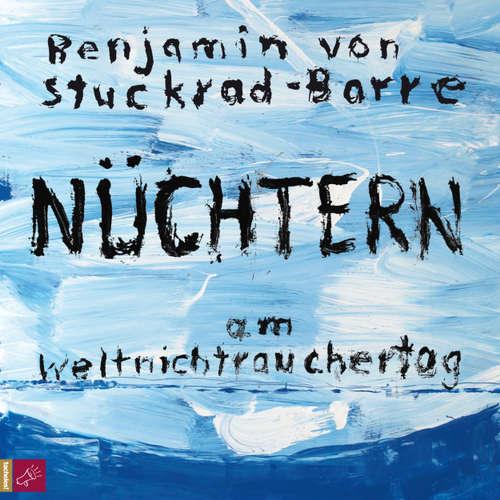 Hoerbuch Nüchtern am Weltnichtrauchertag - Benjamin von Stuckrad-Barre - Benjamin von Stuckrad-Barre