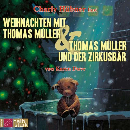 Hoerbuch Weihnachten mit Thomas Müller & Thomas Müller und der Zirkusbär - Karen Duve - Charly Hübner