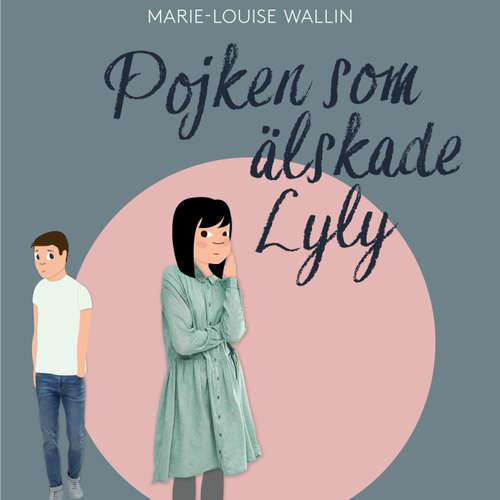 Audiokniha Pojken som älskade Lyly - Marie-Louise Wallin - Alba August