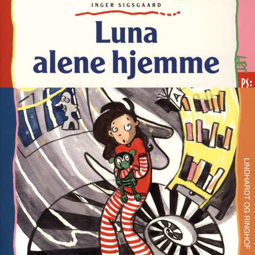 Audiokniha Luna alene hjemme - Inger Sigsgaard - Dianna Vangsaa