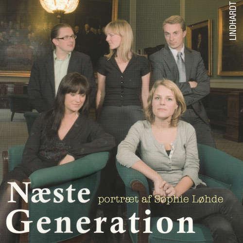 Audiokniha Næste generation - et portræt af Sophie Løhde - Annika Yderstræde - Tina Kruse Andersen
