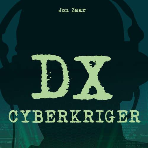 Audiokniha DX Cyberkriger - Jon Zaar - Lars Thiesgaard