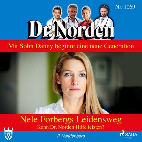 Dr. Norden, 1069: Nele Forbergs Leidensweg. Kann Dr. Norden Hilfe leisten?
