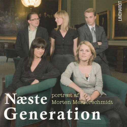 Audiokniha Næste generation - et portræt af Morten Messerschmidt - Lea Klæstrup Andersen - Jesper Borup