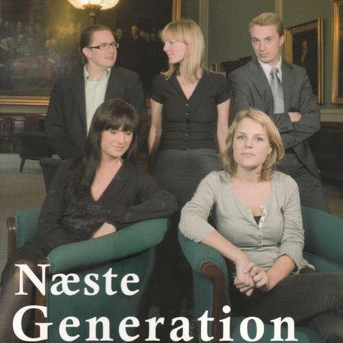 Audiokniha Næste generation - et portræt af Ida Auken, Sophie Løhde, Simon Emil Ammitzbøll, Johanne Schmidt-Nielsen og Morten Messerschmidt - Lea Klæstrup Andersen - Tina Kruse Andersen