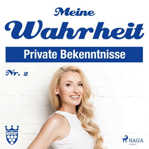 Hoerbuch Meine Wahrheit, 2: Private Bekenntnisse - Diverse Autoren - Claudia Adjei