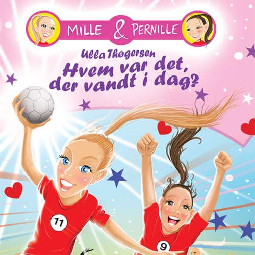Audiokniha Hvem var det, der vandt i dag? - Mille & Pernille 1 - Ulla Thøgersen - Iben Haaest