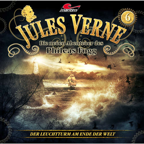 Hoerbuch Jules Verne, Die neuen Abenteuer des Phileas Fogg, Folge 6: Der Leuchtturm am Ende der Welt - Marc Freund - Christian Brückner