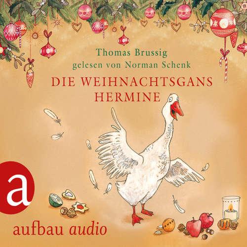 Hoerbuch Die Weihnachtsgans Hermine - und Der Wurm am Turm - Thomas Brussig - Norman Schenk