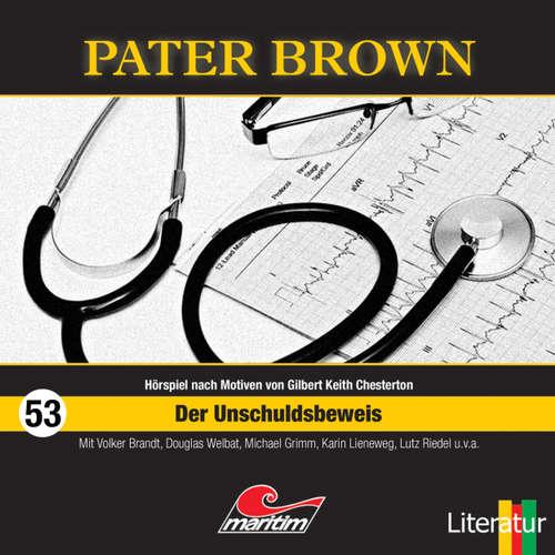 Hoerbuch Pater Brown, Folge 53: Der Unschuldsbeweis - Thorsten Beckmann - Douglas Welbat
