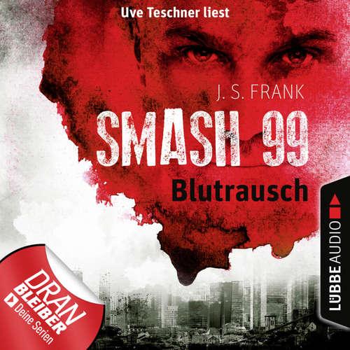Blutrausch - Smash99, Folge 1