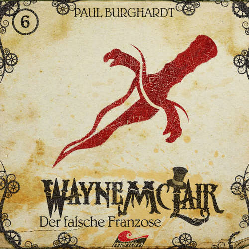Hoerbuch Wayne McLair, Folge 6: Der falsche Franzose - Paul Burghardt - Felix Würgler