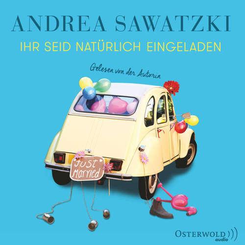 Hoerbuch Ihr seid natürlich eingeladen - Andrea Sawatzki - Andrea Sawatzki
