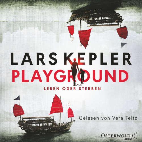 Hoerbuch Playground - Leben oder Sterben - Lars Kepler - Vera Teltz